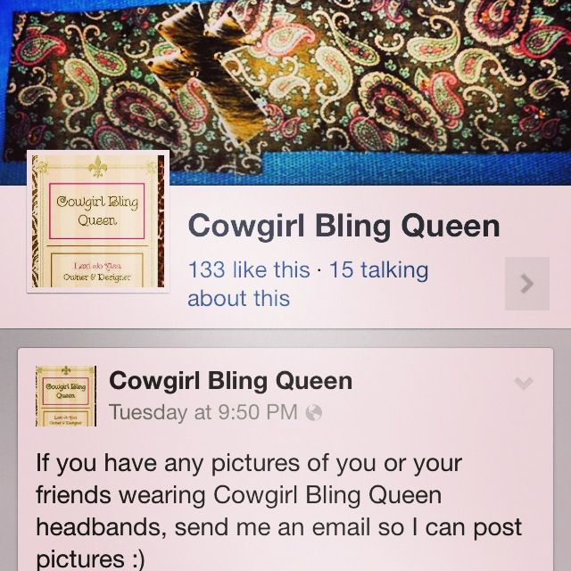 If you haven't already liked cowgirl bling queen, you're really missin out!! Hit em up on Facebook for fabulous, original, one of a kind headbands, hats, and jewelry
