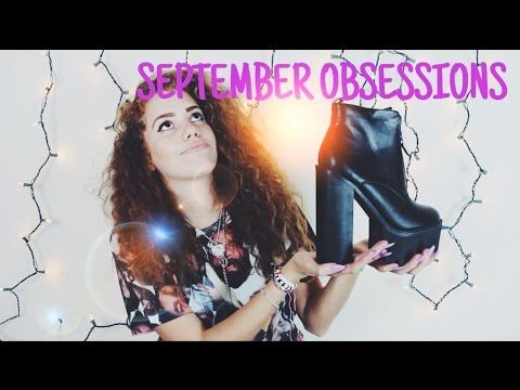 ♡ SEPTEMBER OBSESSIONS ♡