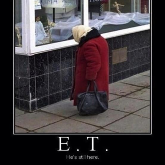 ET is still here. Funny.