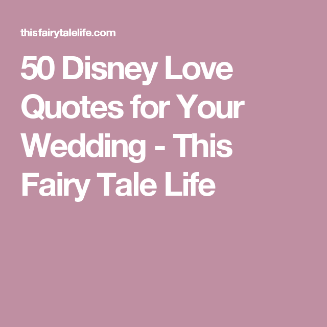Disney Love Quotes Fascinating 48 Disney Love Quotes For Your Wedding Wedding Things Pinterest
