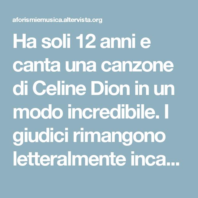 Ha soli 12 anni e canta una canzone di Celine Dion in un modo incredibile. I giudici rimangono letteralmente incantati dalla sua voce!