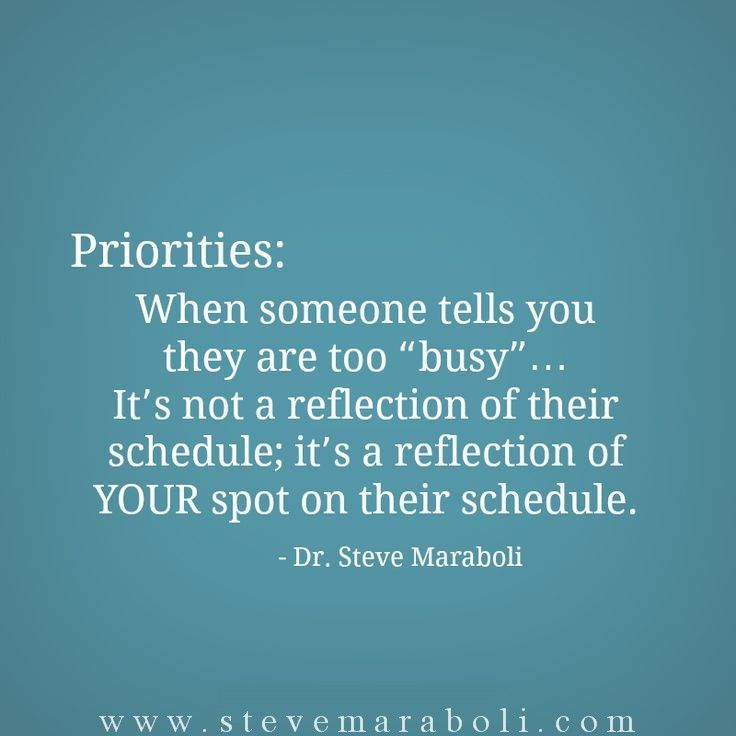 """Love Finds You Quote: Priorities: When Someone Tells You They Are Too """"busy"""