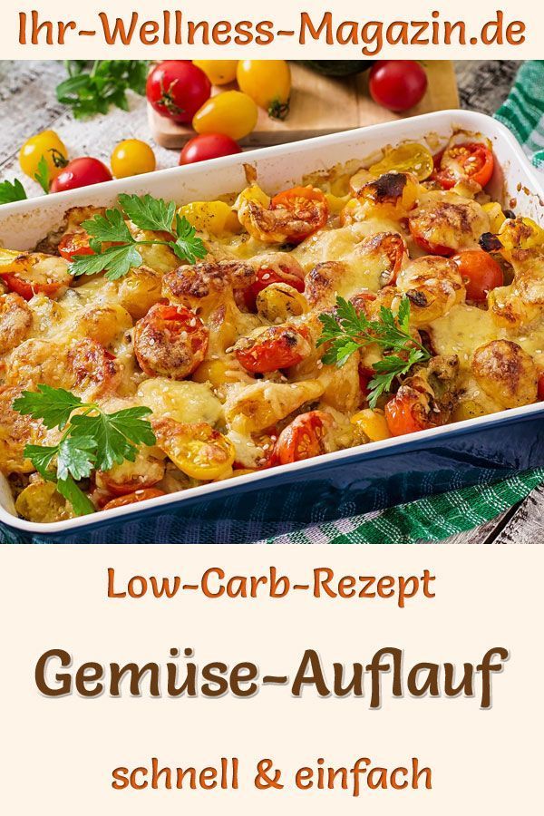 Vegetable casserole - hearty, healthy low-carb recipe -  Vegetarian vegetable casserole: Healthy low...