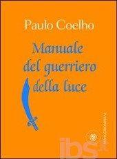 Manuale del guerriero della luce - Paulo Coelho