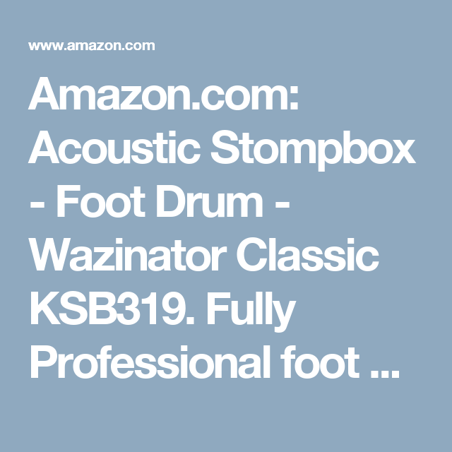 Amazon.com: Acoustic Stompbox - Foot Drum - Wazinator Classic KSB319. Fully Professional foot percussion that gives you total control and power at your next ...
