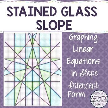 Stained Glass Slope Graphing Linear Equations Slope Intercept Form ...
