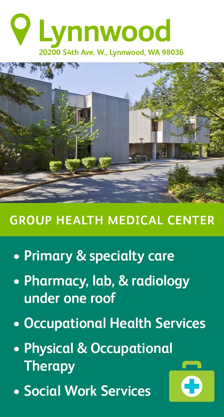 The Group Health Lynnwood Medical Center specializes in ...