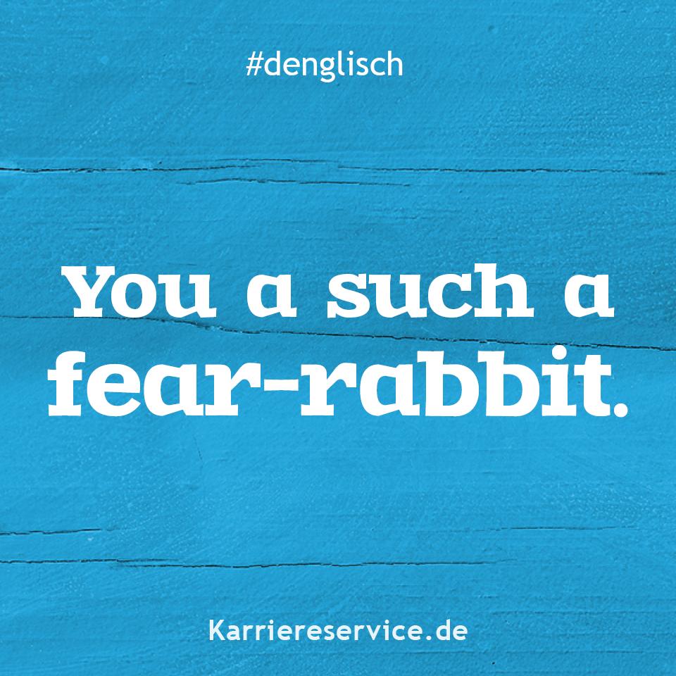 Denglisch - Redewendungen / Sprichwörter / Sprüche