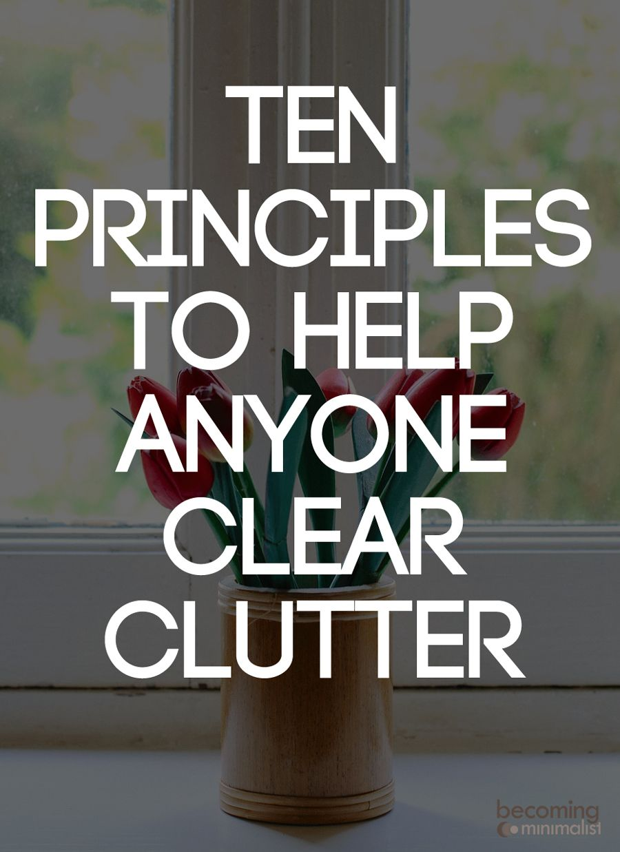 Ten Principles to Help Anyone Unclutter