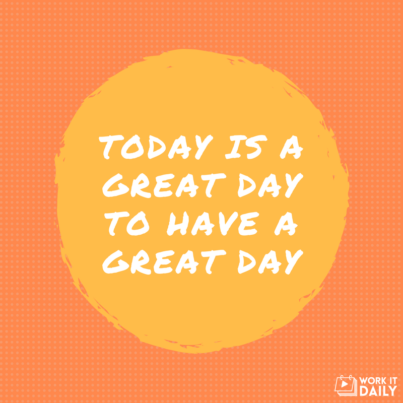 Make Today Greater Than It Already Intended To Be Have A Happy Friday Good Day Quotes Happy Quotes Great Day Quotes