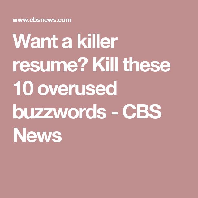 Want A Killer Resume Kill These 10 Overused Buzzwords - Kill-resume