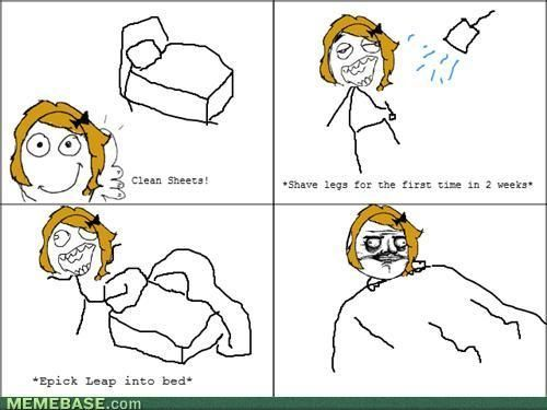 Shaved Legs And Clean Sheets Are An Epic Combo Clean Sheets Rage Comics Shaving Legs
