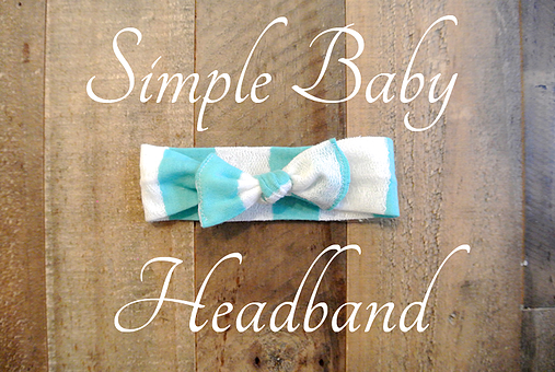 The Posy Rose | Simple Baby Headband. Baby and Toddler Accessories. Sewing blog.