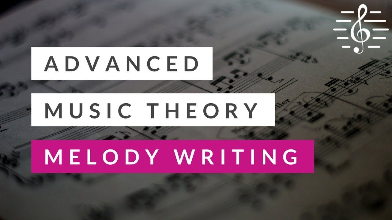 how to write a melody - music theory
