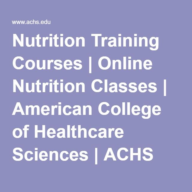 Nutrition Training Courses Online Nutrition Classes American College Of Healthcare Sciences Nutrition Classes Nutrition Courses Online Health Care