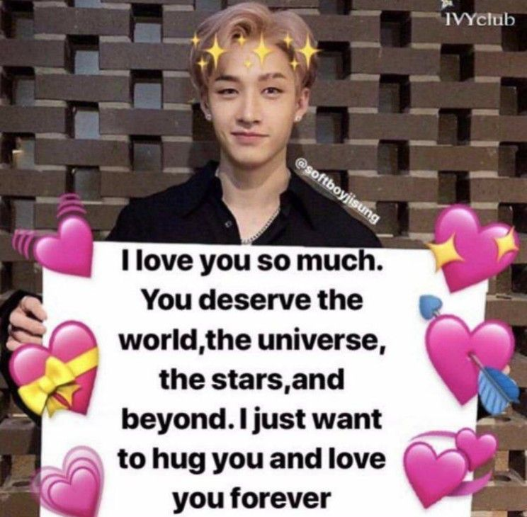 Pin By Violet On Soft Memes You Deserve The World Love You So Much Love You Forever