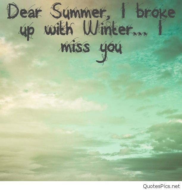 Dear Summer I Broke Up With Winter Instagram Quotes Summer Quotes Breakup Result of your work will appear after. dear summer i broke up with winter