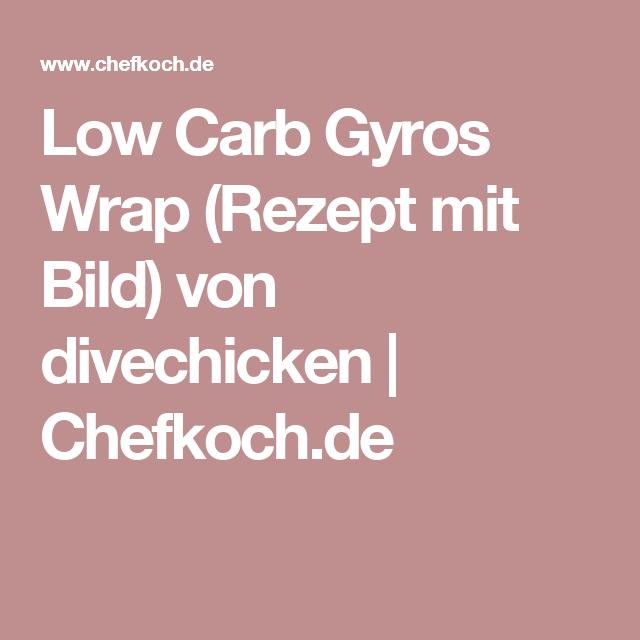 Low Carb Gyros Wrap (Rezept mit Bild) von divechicken   Chefkoch.de