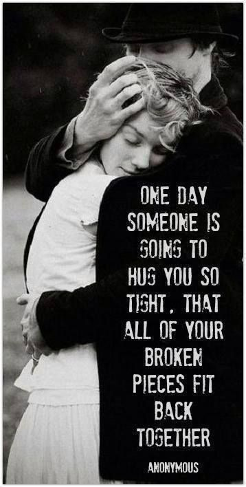 One day someone is going to hug you so tight...and that will be Jesus
