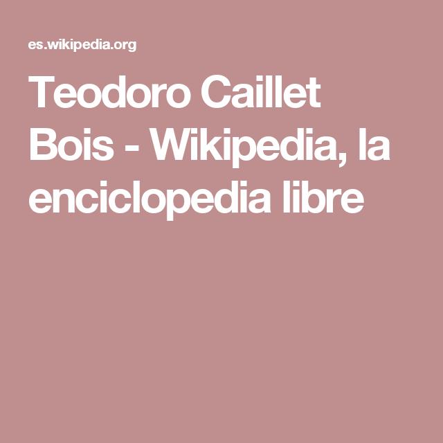 Teodoro Caillet Bois - Wikipedia, la enciclopedia libre