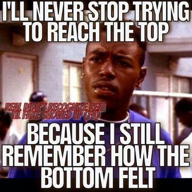 Ill Never Stop Trying To Reach The Top Menace Ii Society