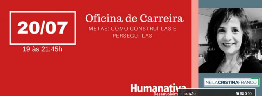 Oficina de Carreira Humanativa: Metas – Como Construí-las e Persegui-las!