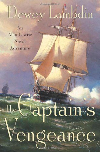 The Captain's Vengeance by Dewey Lambdin (2004 First/First Hardcover)