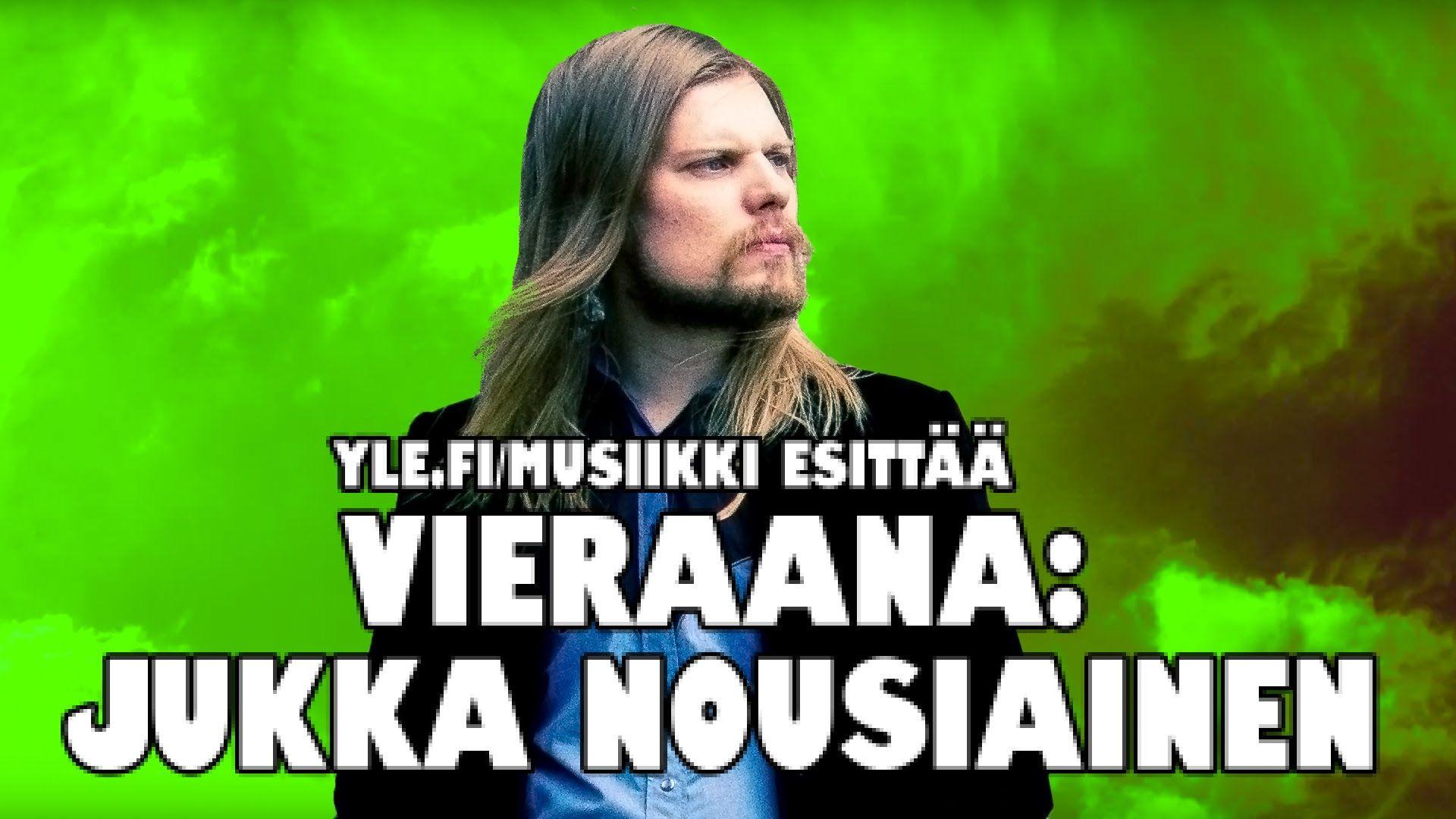 Vieraana: Jukka Nousiainen