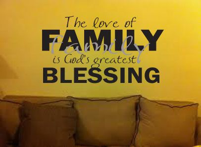 The love of family is God\'s greatest blessing Vinyl Wall Art Decal ...