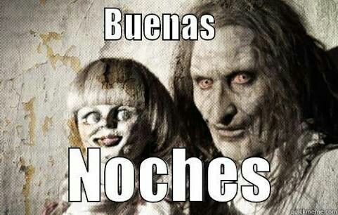 Buenas Noches The Conjuring Weird Pictures Horror Movies