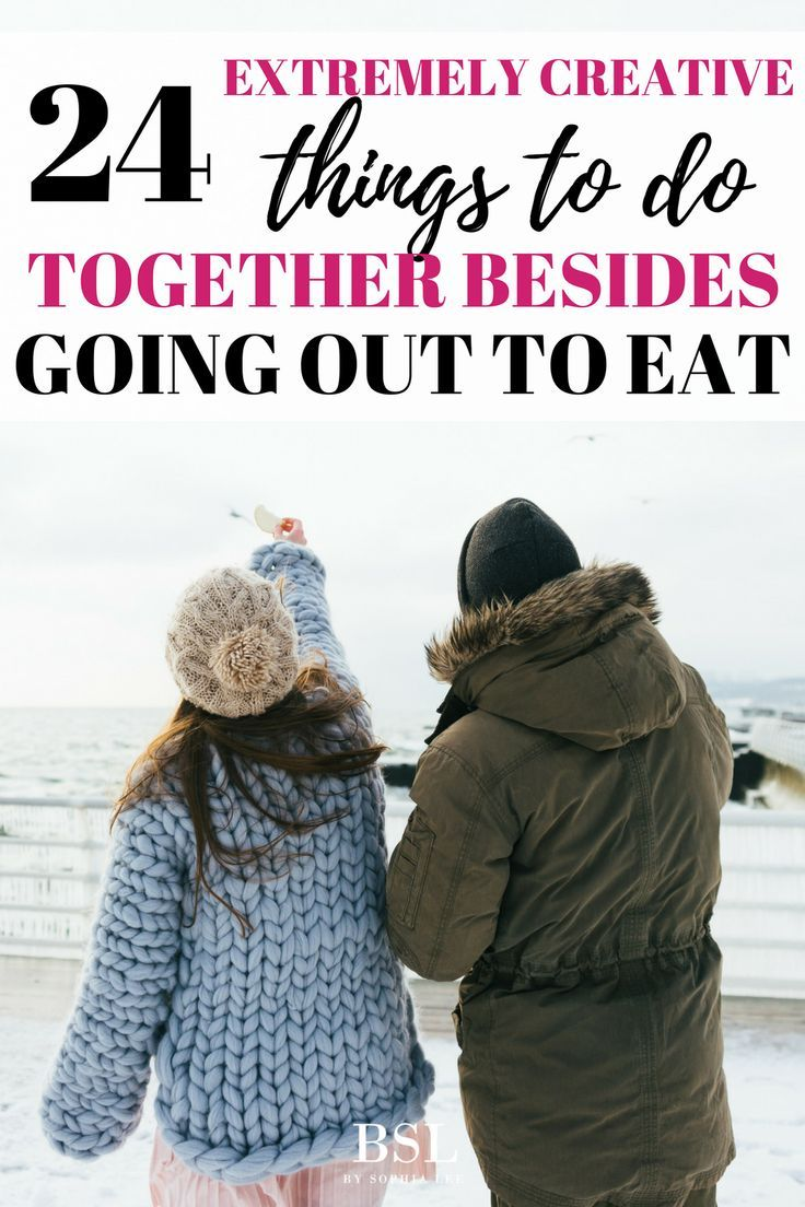 24 Things To Do Together Besides Go Out To Eat