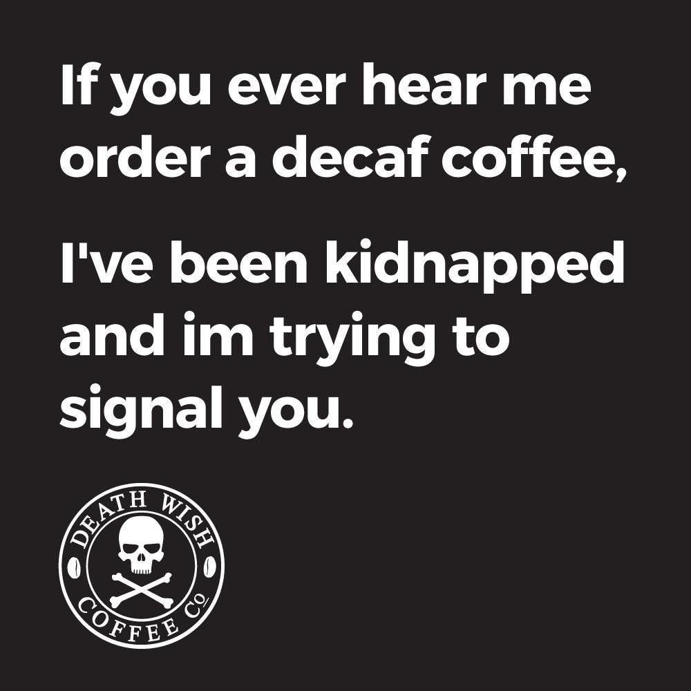 Decaf coffee? | Words Humor in 2019 | Decaf coffee Coffee ...