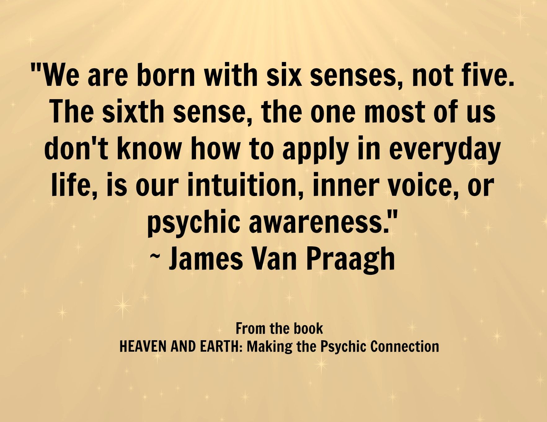 "Psychic Quotes This Quote Is From My Book ""heaven And Earth Making The Psychic"