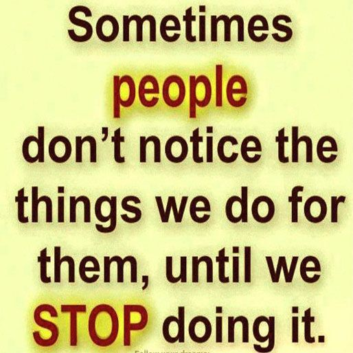 Quotes About People Who Notice: #Do Things Anyways...because We Want To....:) Sometimes