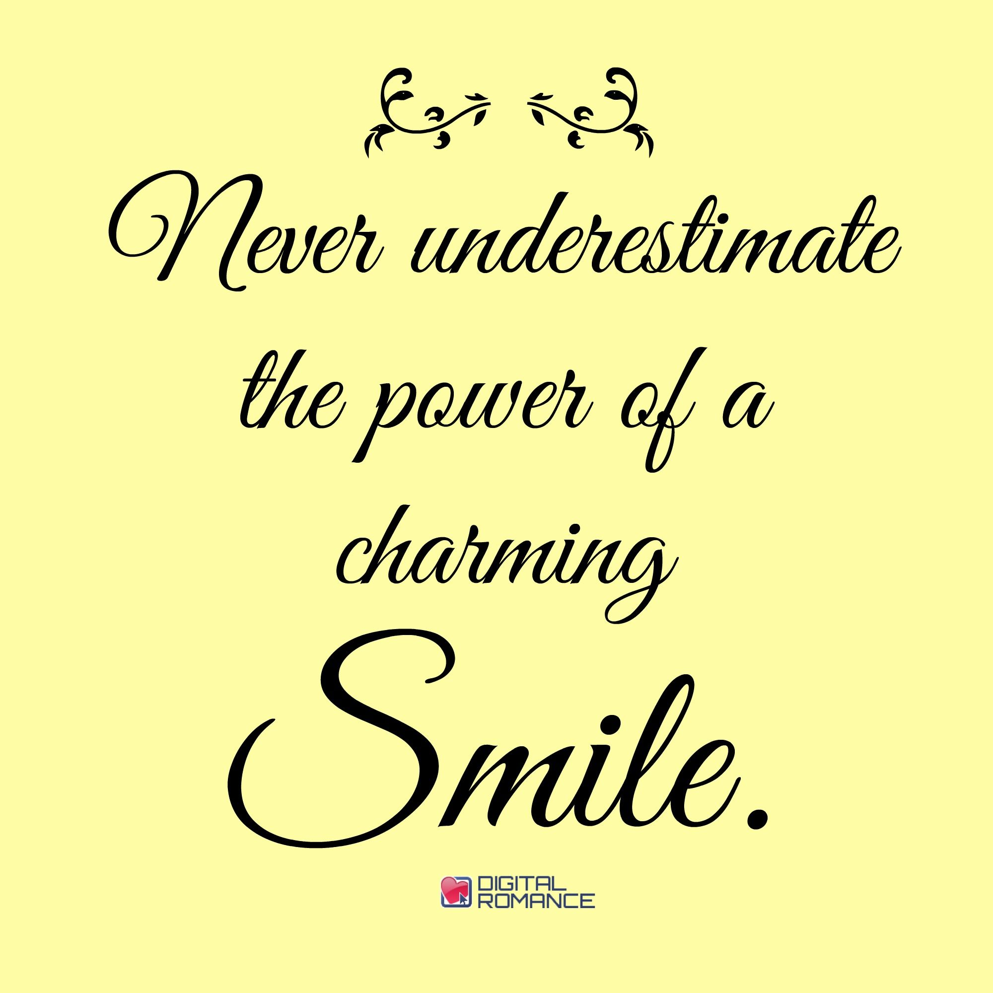 Smile Quotes And Sayings: Never Underestimate The Power Of A Charming Smile