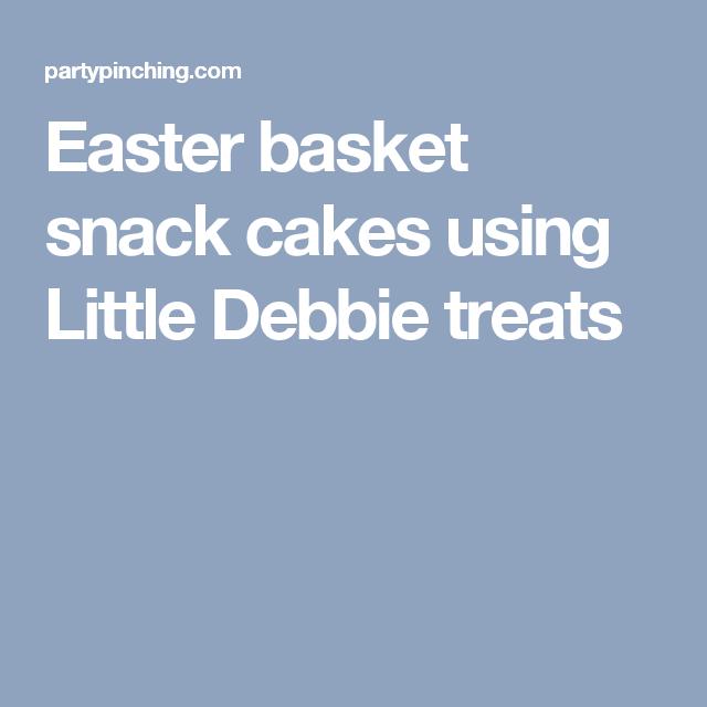 Easter basket snack cakes using little debbie treats snack ideas easter basket snack cakes using little debbie treats negle Gallery