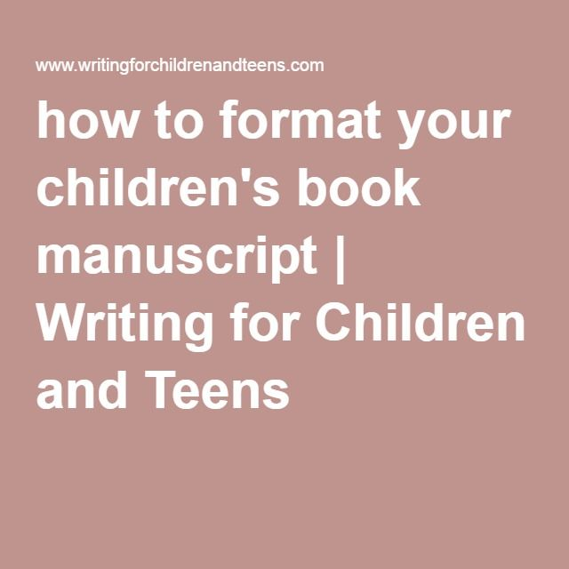 how to format your childrens book manuscript writing for children and teens