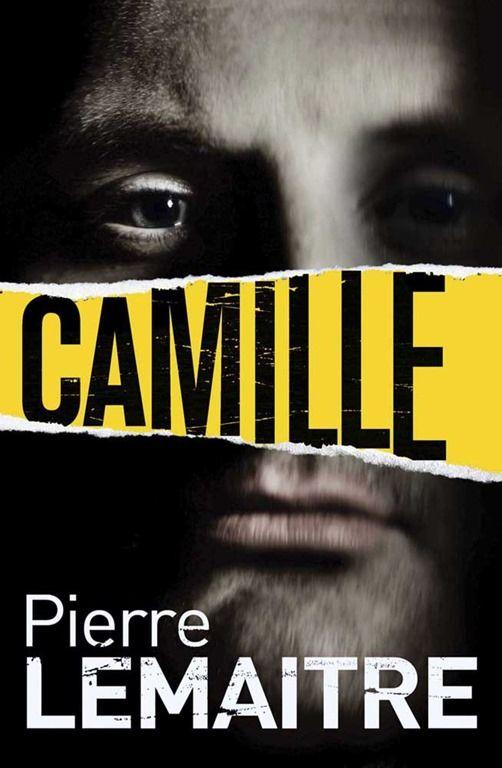 Camille By Pierre Lemaitre Libros Libros Gratis Voz Humana