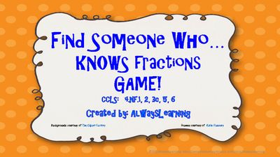Find Someone Who....Knows Fractions Game! from AlwaysLearning on TeachersNotebook.com -  (5 pages)  - Find Someone Who...Knows Fractions game is a fun way for students to review their fraction knowledge cooperatively.  It even has a Bingo twist!