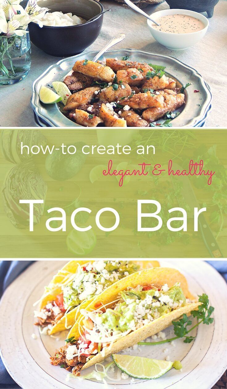 A healthy taco bar is an easy recipe for a weekend party use fresh a healthy taco bar is an easy recipe for a weekend party use fresh ingredients simple touches to turn a rustic taco bar into an elegant lunch buffet forumfinder Image collections