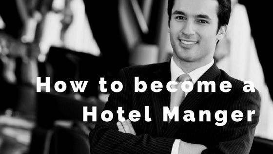 get trained from a top hotel management college and become a hotel