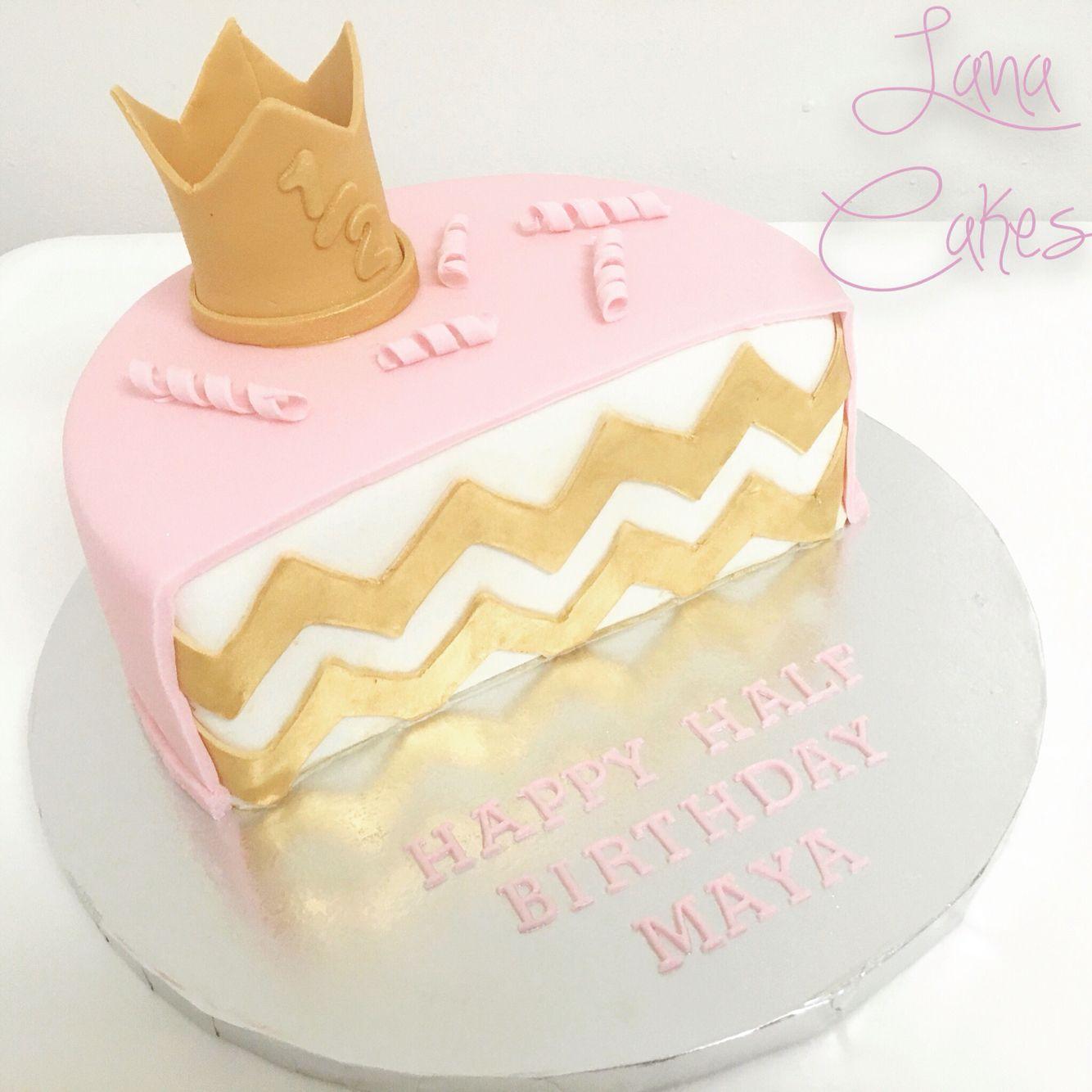 Half Birthday Cake by Lana Cakes Cakes Pinterest Half birthday
