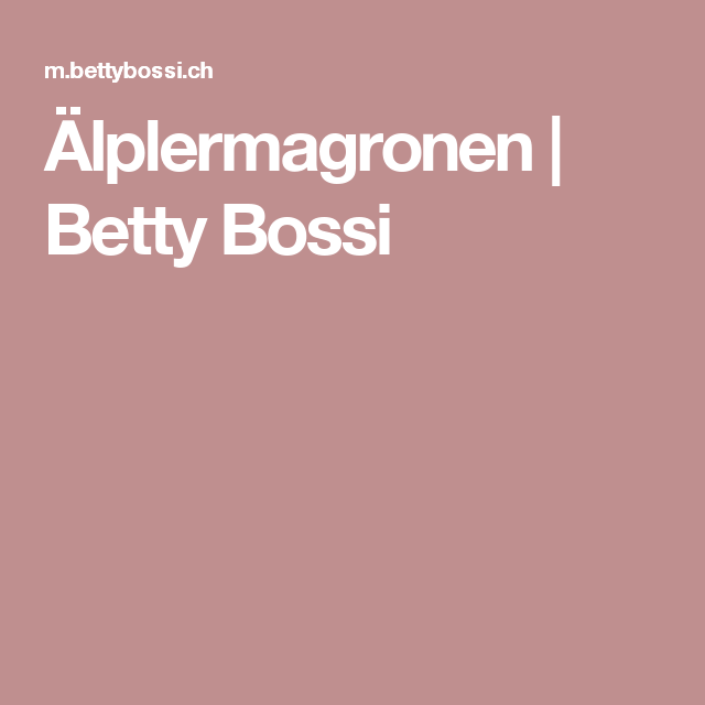 Älplermagronen   | Betty Bossi