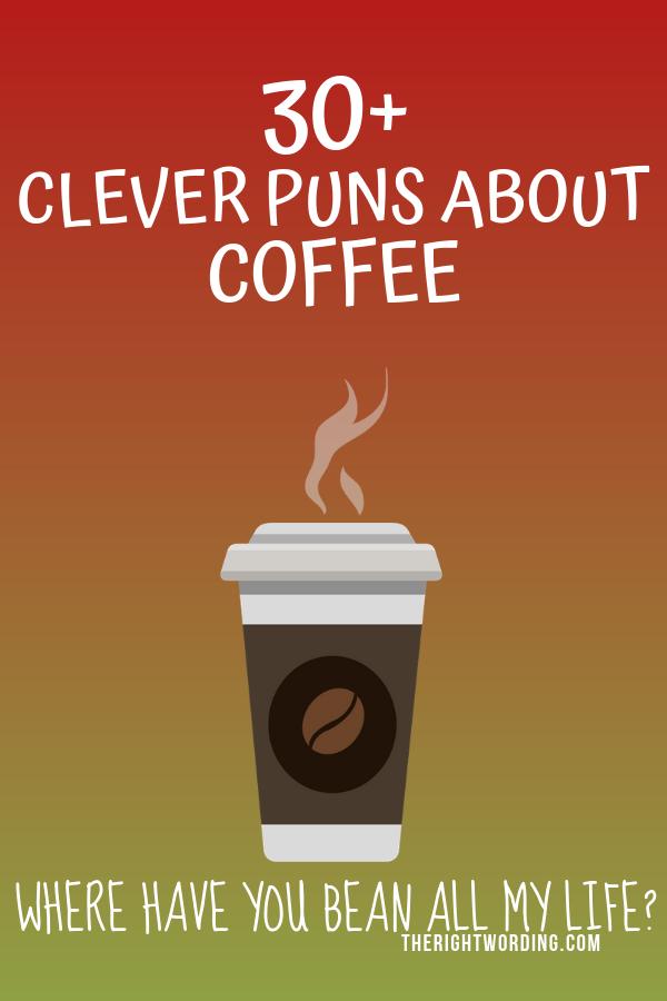 30 Fa Brew Lous Coffee Puns To Mocha You Laugh Coffee Puns Coffee Jokes Coffee Humor