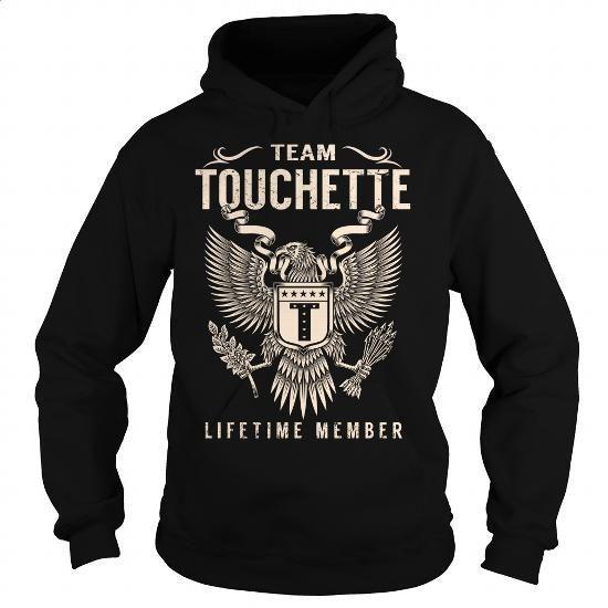 [Tshirt, Hoodie] Team TOUCHETTE Lifetime Member - Last Name, Surname T-Shirt - #gifts. MORE ITEMS => https://www.sunfrog.com/Names/Team-TOUCHETTE-Lifetime-Member--Last-Name-Surname-T-Shirt-Black-Hoodie.html?id=68278