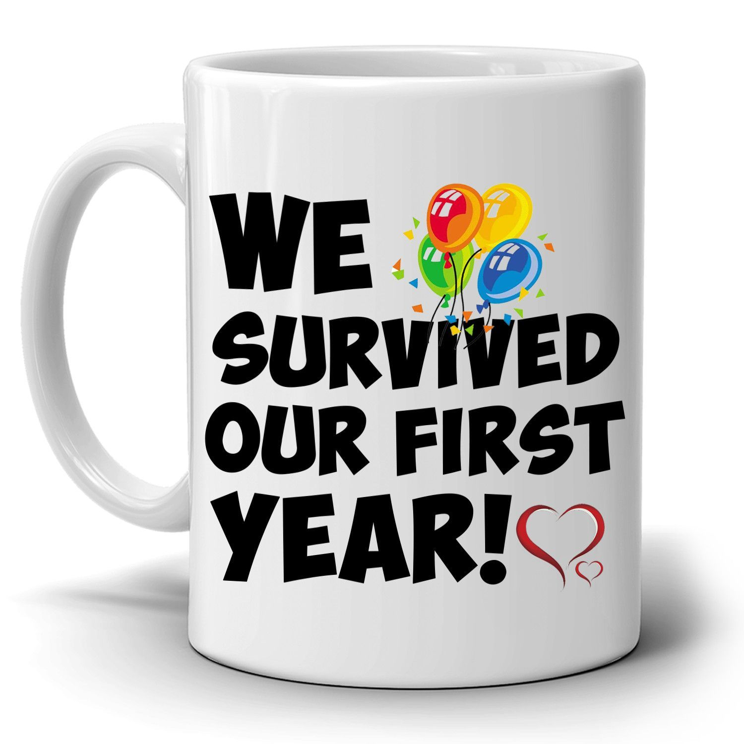 We Survived Our First Year! Couple's Coffee Mug One