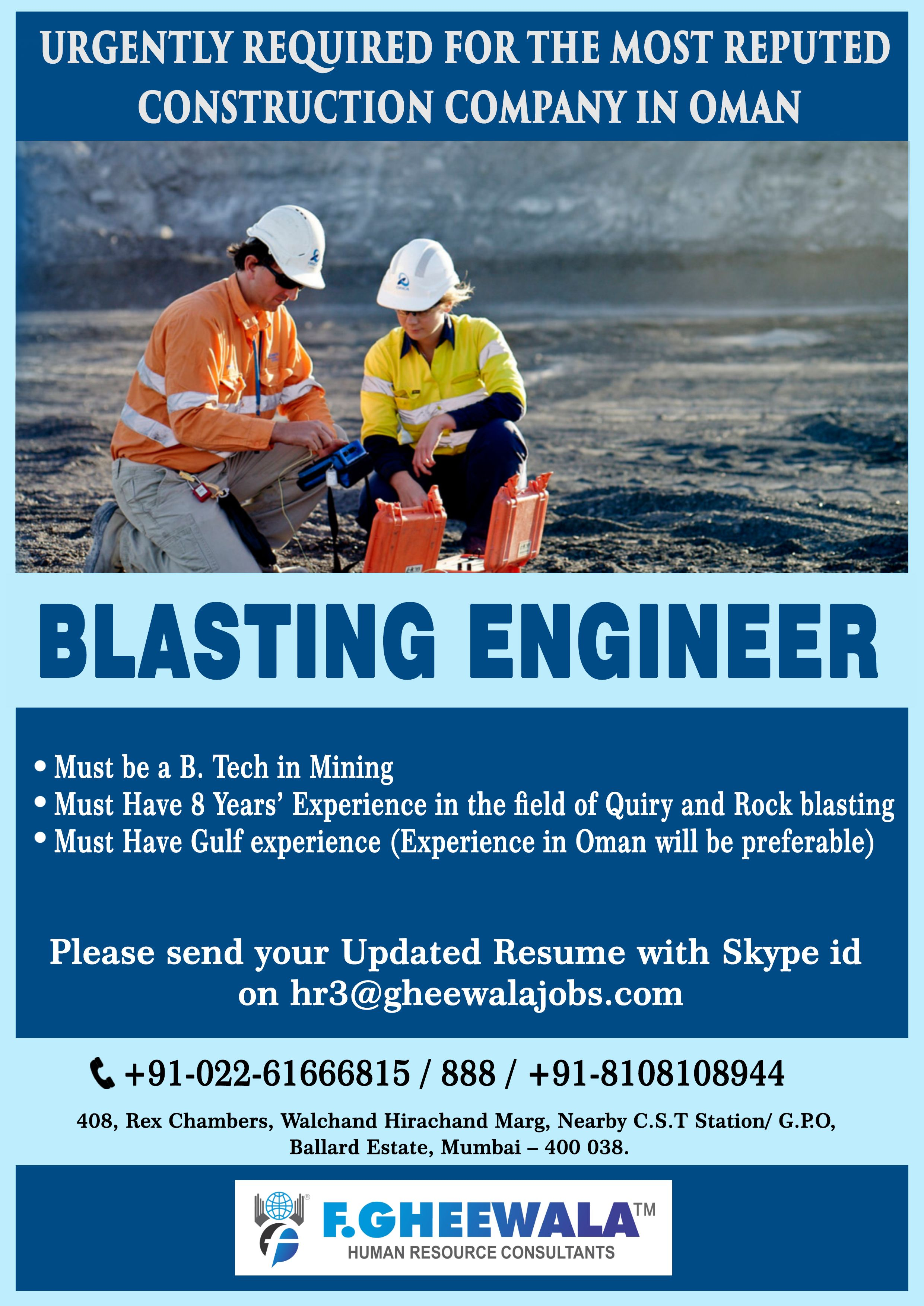 Urgently Required Blast Engineer For The Most Reputed Construction Company In Oman Please See Image Below Job Details Send Your Updated Cv