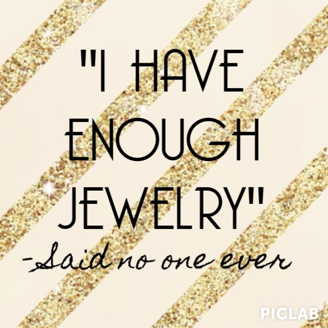 I Have Enough Jewelry Said No One Ever 1108