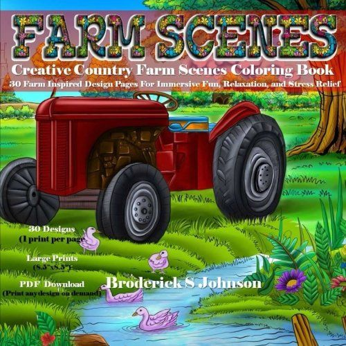 Creative Country Farm Scenes Coloring Book 30 Inspired Design Pages For Immersive Fun Relaxation And
