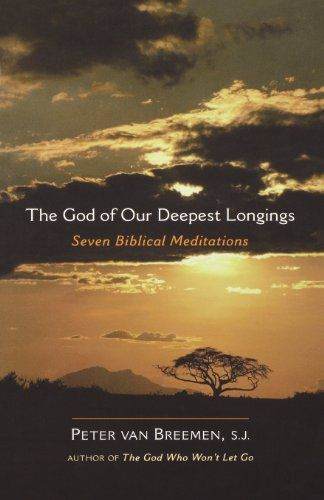 The God of Our Deepest Longings: Seven Biblical Meditations by Peter Van Breemen http://www.amazon.com/dp/159471200X/ref=cm_sw_r_pi_dp_jjslvb0F7ND4C